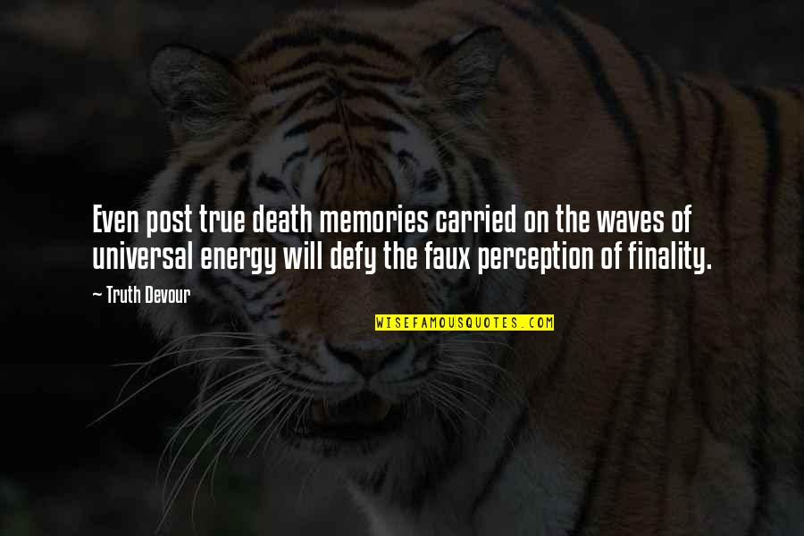 Waves And Love Quotes By Truth Devour: Even post true death memories carried on the