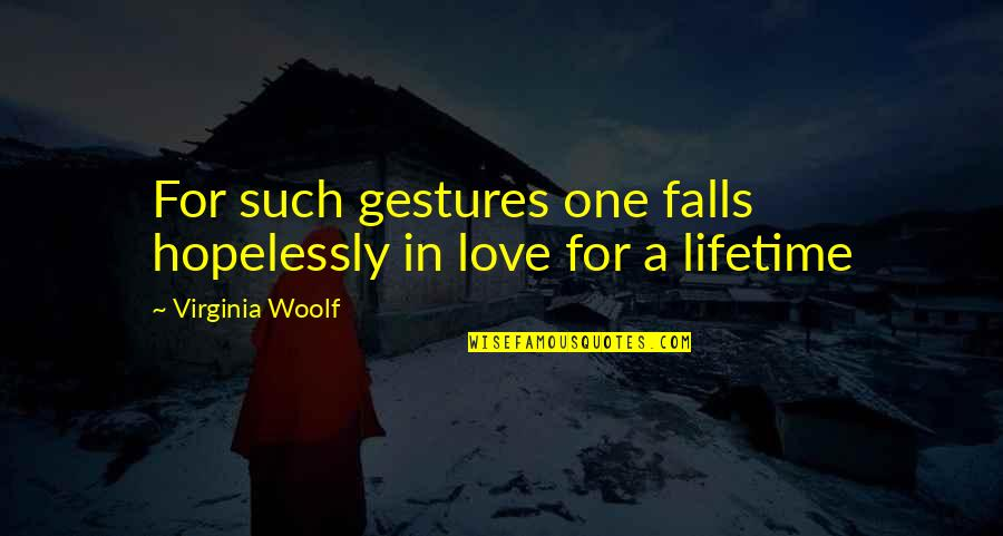 Waves And Love Quotes By Virginia Woolf: For such gestures one falls hopelessly in love