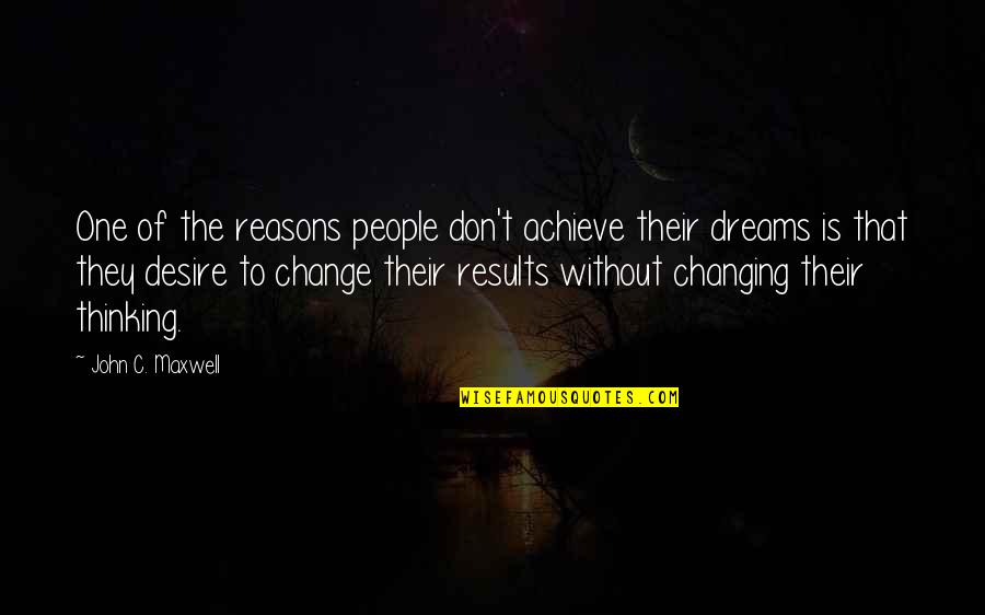 Waves Bible Quotes By John C. Maxwell: One of the reasons people don't achieve their