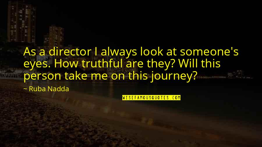 Waves Bible Quotes By Ruba Nadda: As a director I always look at someone's