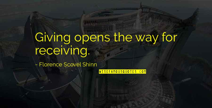 Waxman Quotes By Florence Scovel Shinn: Giving opens the way for receiving.