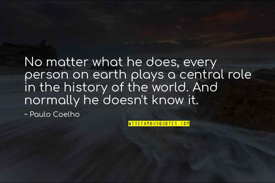 Waxman Quotes By Paulo Coelho: No matter what he does, every person on