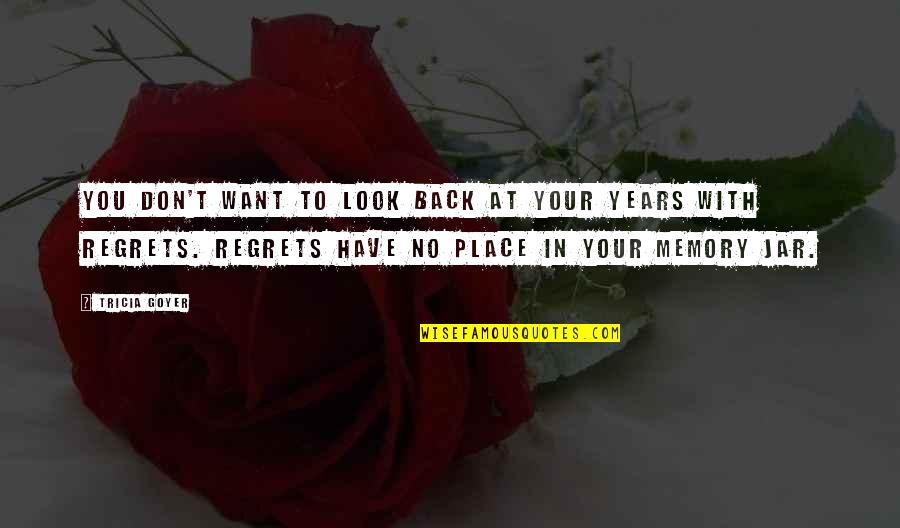 We All Have Regrets Quotes By Tricia Goyer: You don't want to look back at your