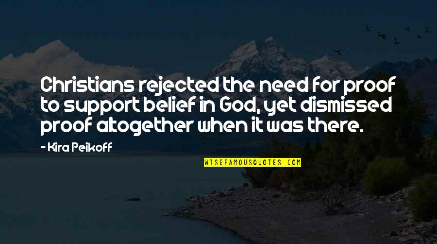 We All Need Support Quotes By Kira Peikoff: Christians rejected the need for proof to support