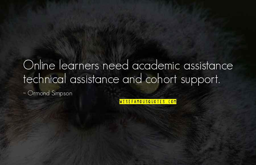 We All Need Support Quotes By Ormond Simpson: Online learners need academic assistance technical assistance and