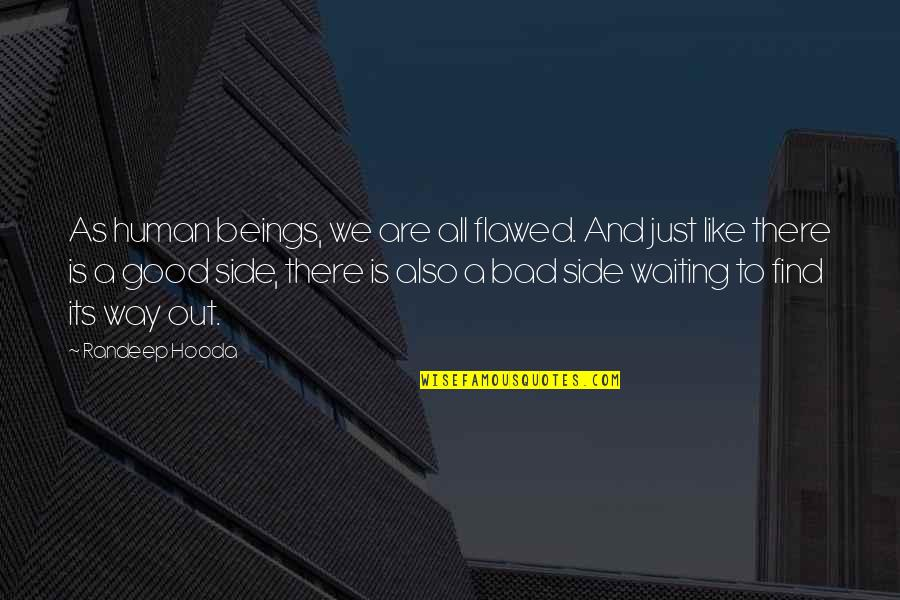 We Are All Human Quotes By Randeep Hooda: As human beings, we are all flawed. And