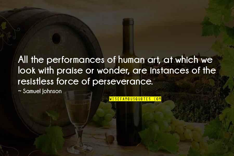 We Are All Human Quotes By Samuel Johnson: All the performances of human art, at which
