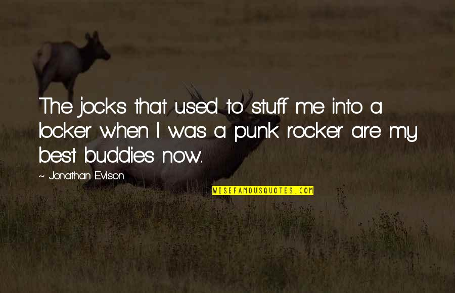 We Are Best Buddies Quotes By Jonathan Evison: The jocks that used to stuff me into
