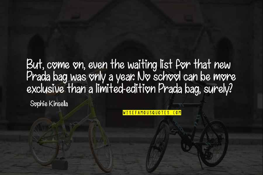 We Are Limited Edition Quotes By Sophie Kinsella: But, come on, even the waiting list for