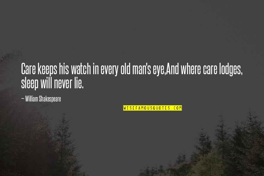 We Are Never Too Old Quotes By William Shakespeare: Care keeps his watch in every old man's