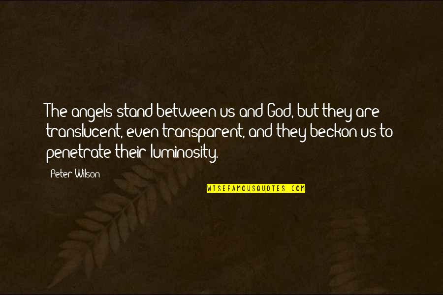 We Are Not Angels Quotes By Peter Wilson: The angels stand between us and God, but