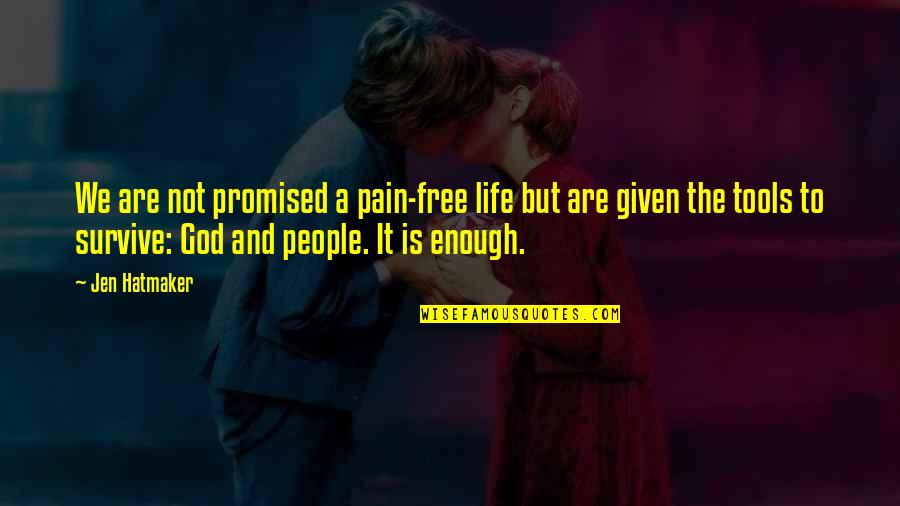 We Are Not Free Quotes By Jen Hatmaker: We are not promised a pain-free life but