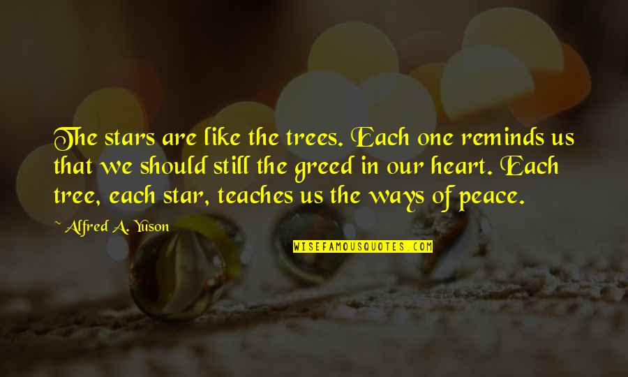 We Are One Heart Quotes By Alfred A. Yuson: The stars are like the trees. Each one