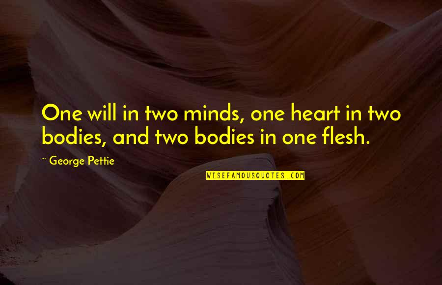 We Are One Heart Quotes By George Pettie: One will in two minds, one heart in