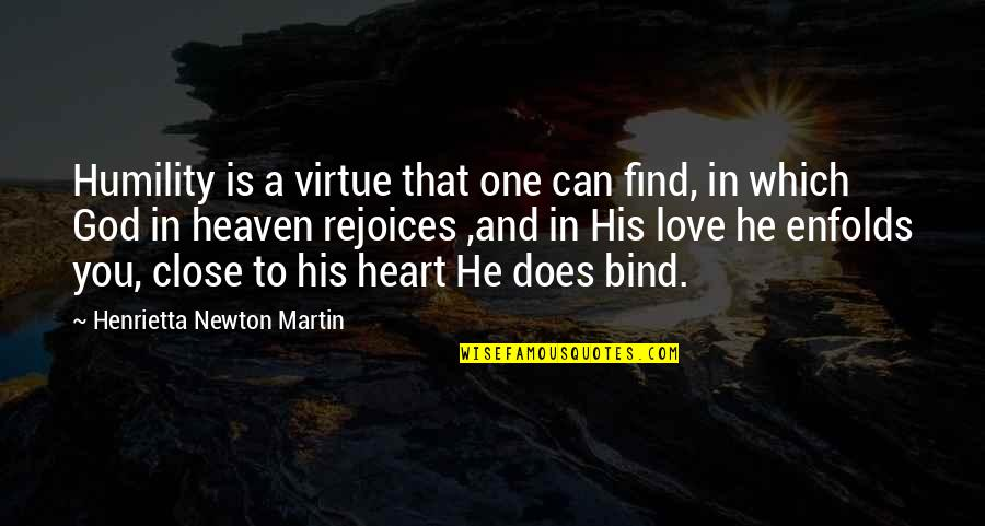 We Are One Heart Quotes By Henrietta Newton Martin: Humility is a virtue that one can find,