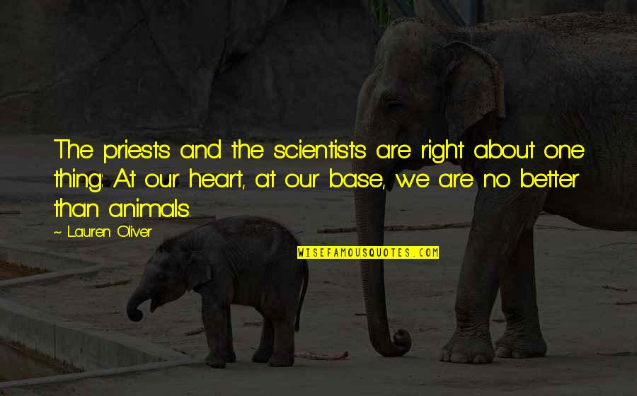 We Are One Heart Quotes By Lauren Oliver: The priests and the scientists are right about