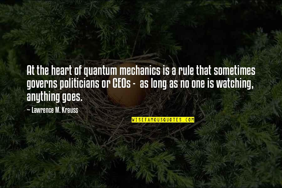 We Are One Heart Quotes By Lawrence M. Krauss: At the heart of quantum mechanics is a