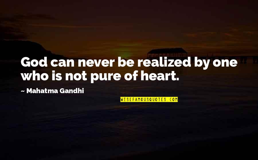 We Are One Heart Quotes By Mahatma Gandhi: God can never be realized by one who