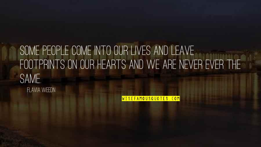 We Are The Same Quotes By Flavia Weedn: Some people come into our lives and leave
