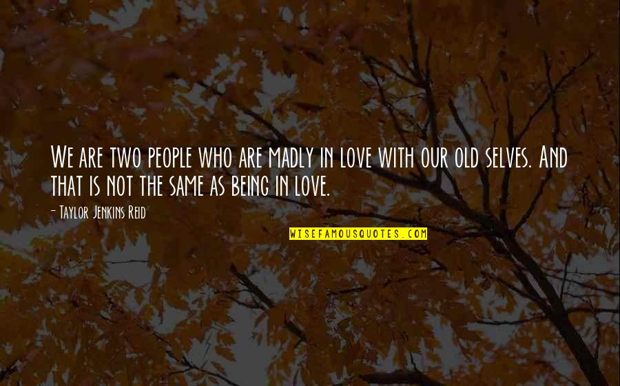 We Are The Same Quotes By Taylor Jenkins Reid: We are two people who are madly in