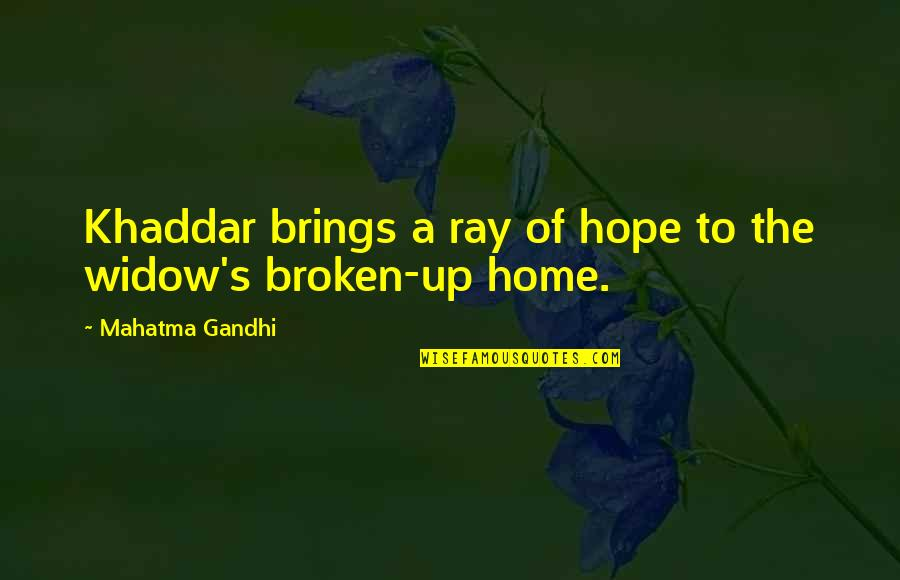 We Can't Talk Anymore Quotes By Mahatma Gandhi: Khaddar brings a ray of hope to the
