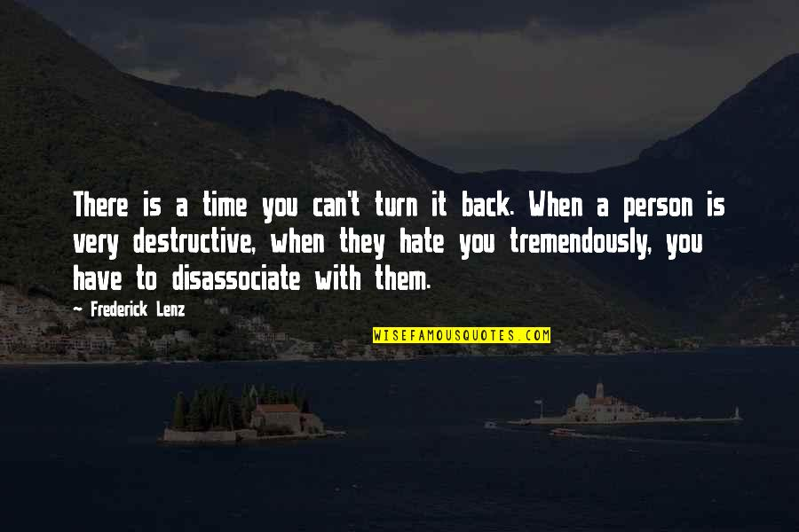 We Can't Turn Back Time Quotes By Frederick Lenz: There is a time you can't turn it