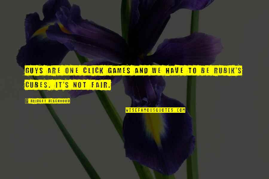 We Click Quotes By Bridget Blackwood: Guys are one click games and we have
