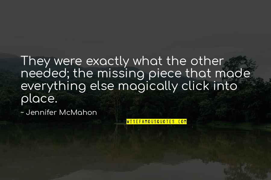 We Click Quotes By Jennifer McMahon: They were exactly what the other needed; the