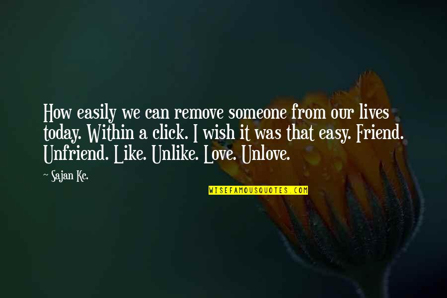 We Click Quotes By Sajan Kc.: How easily we can remove someone from our