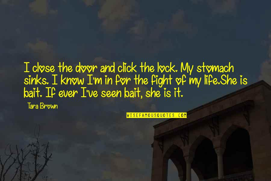 We Click Quotes By Tara Brown: I close the door and click the lock.