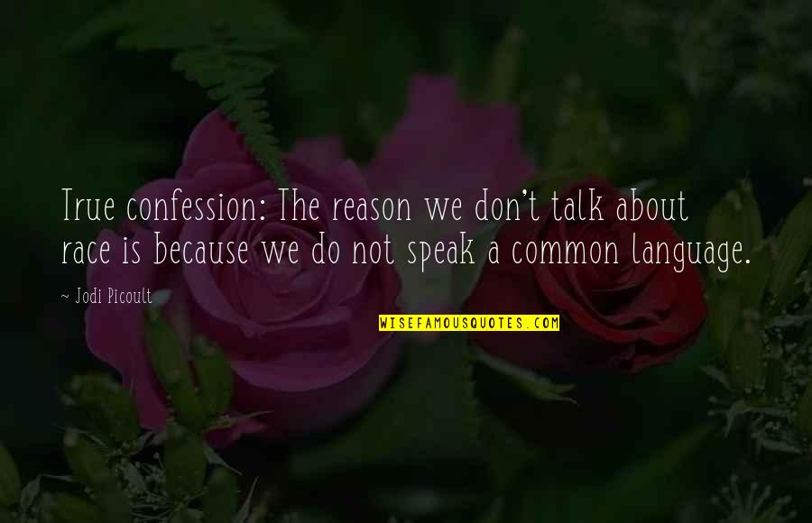 We Don't Speak Quotes By Jodi Picoult: True confession: The reason we don't talk about