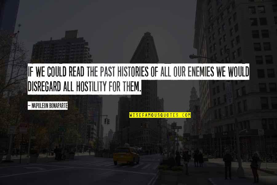 We Enjoyed Your Company Quotes By Napoleon Bonaparte: If we could read the past histories of