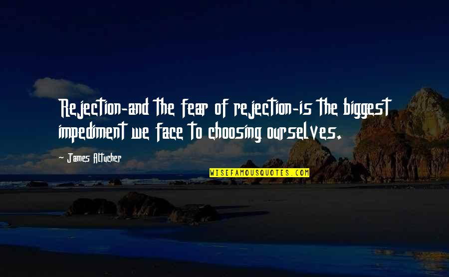 We Fear Rejection Quotes By James Altucher: Rejection-and the fear of rejection-is the biggest impediment