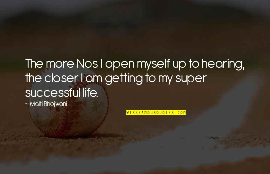 We Fear Rejection Quotes By Malti Bhojwani: The more Nos I open myself up to