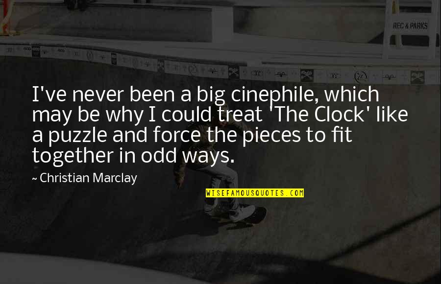 We Fit Together Like A Puzzle Quotes By Christian Marclay: I've never been a big cinephile, which may