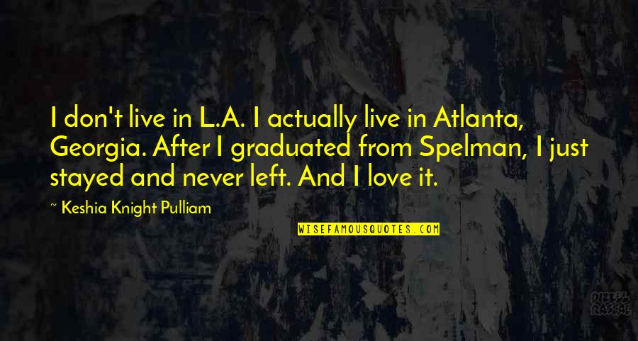We Graduated Quotes By Keshia Knight Pulliam: I don't live in L.A. I actually live