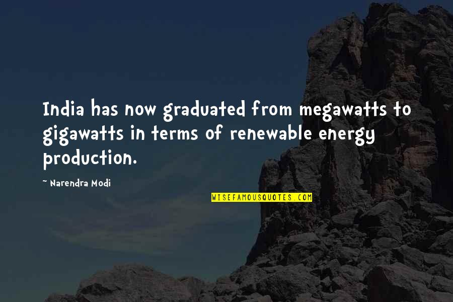 We Graduated Quotes By Narendra Modi: India has now graduated from megawatts to gigawatts