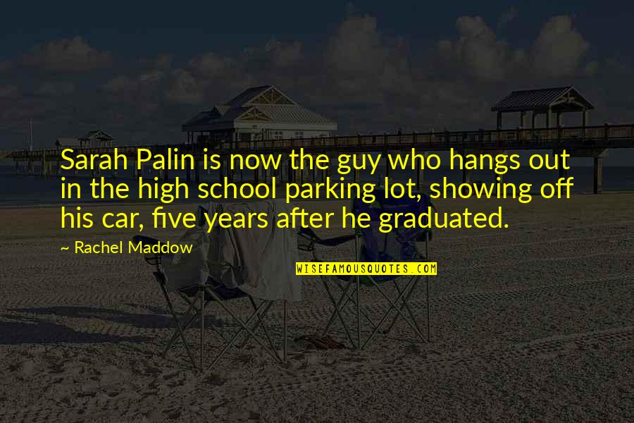 We Graduated Quotes By Rachel Maddow: Sarah Palin is now the guy who hangs
