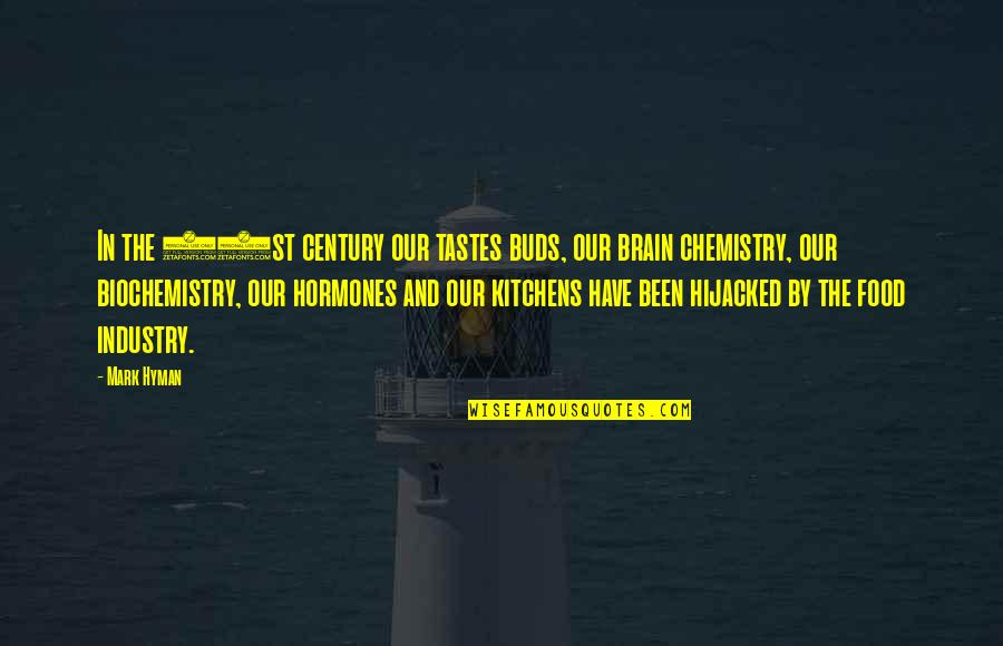 We Have Chemistry Quotes By Mark Hyman: In the 21st century our tastes buds, our