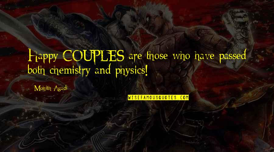 We Have Chemistry Quotes By Mohith Agadi: Happy COUPLES are those who have passed both