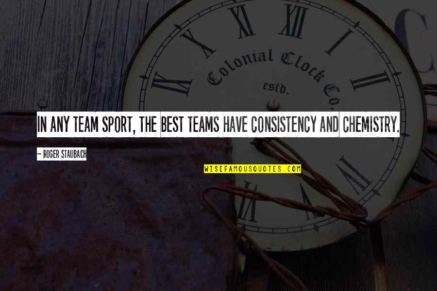 We Have Chemistry Quotes By Roger Staubach: In any team sport, the best teams have