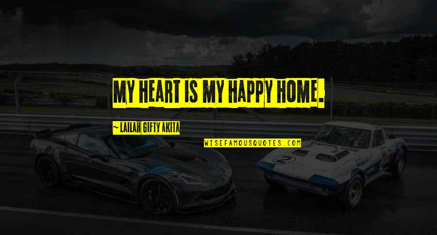 We Heart It Home Quotes By Lailah Gifty Akita: My heart is my happy home.