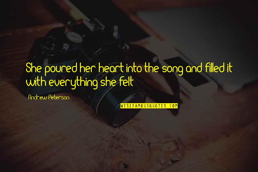 We Heart It She Quotes By Andrew Peterson: She poured her heart into the song and