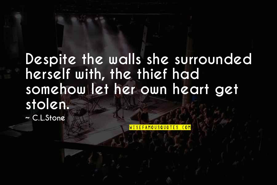 We Heart It She Quotes By C.L.Stone: Despite the walls she surrounded herself with, the