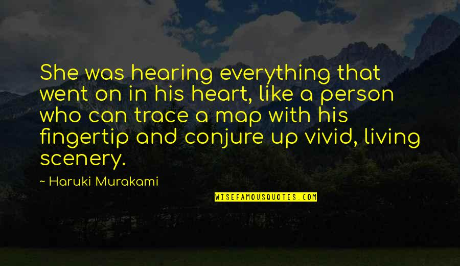 We Heart It She Quotes By Haruki Murakami: She was hearing everything that went on in