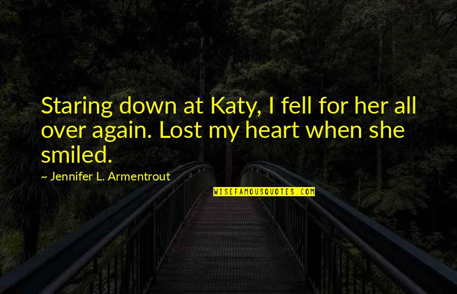 We Heart It She Quotes By Jennifer L. Armentrout: Staring down at Katy, I fell for her