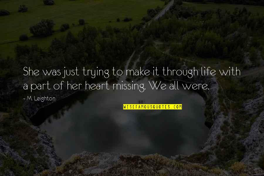 We Heart It She Quotes By M. Leighton: She was just trying to make it through