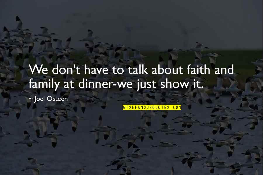 We Just Talk Quotes By Joel Osteen: We don't have to talk about faith and