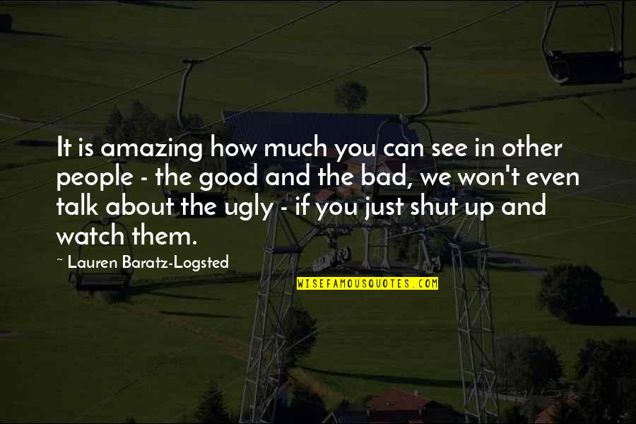 We Just Talk Quotes By Lauren Baratz-Logsted: It is amazing how much you can see