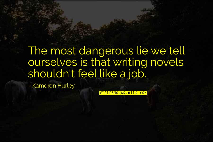 We Lie To Ourselves Quotes By Kameron Hurley: The most dangerous lie we tell ourselves is